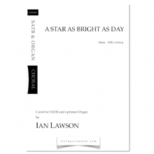 A Star as Bright as Day (SATB with opt. Organ) Ian Lawson